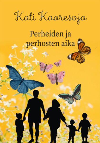 Perheiden ja perhosten aika