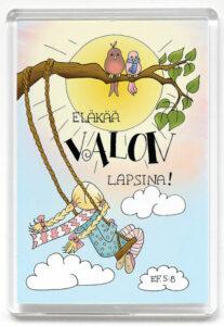 Magneetti, Eläkää valon lapsina Ef. 5:8