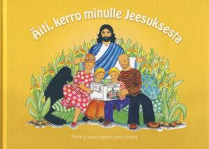 Äiti, kerro minulle Jeesuksesta