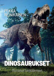 Dinosaurukset - Muinaiset lohikäärmeet