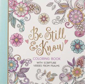 Be Still & Know - Värityskirja aikuisille