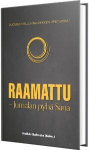 Suomen helluntailiikkeen opetuksia - osa 1, Raamattu - Jumalan pyhä Sana